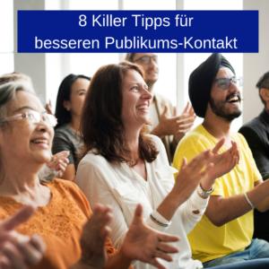 Tipps für besseren Publikums-Kontakt